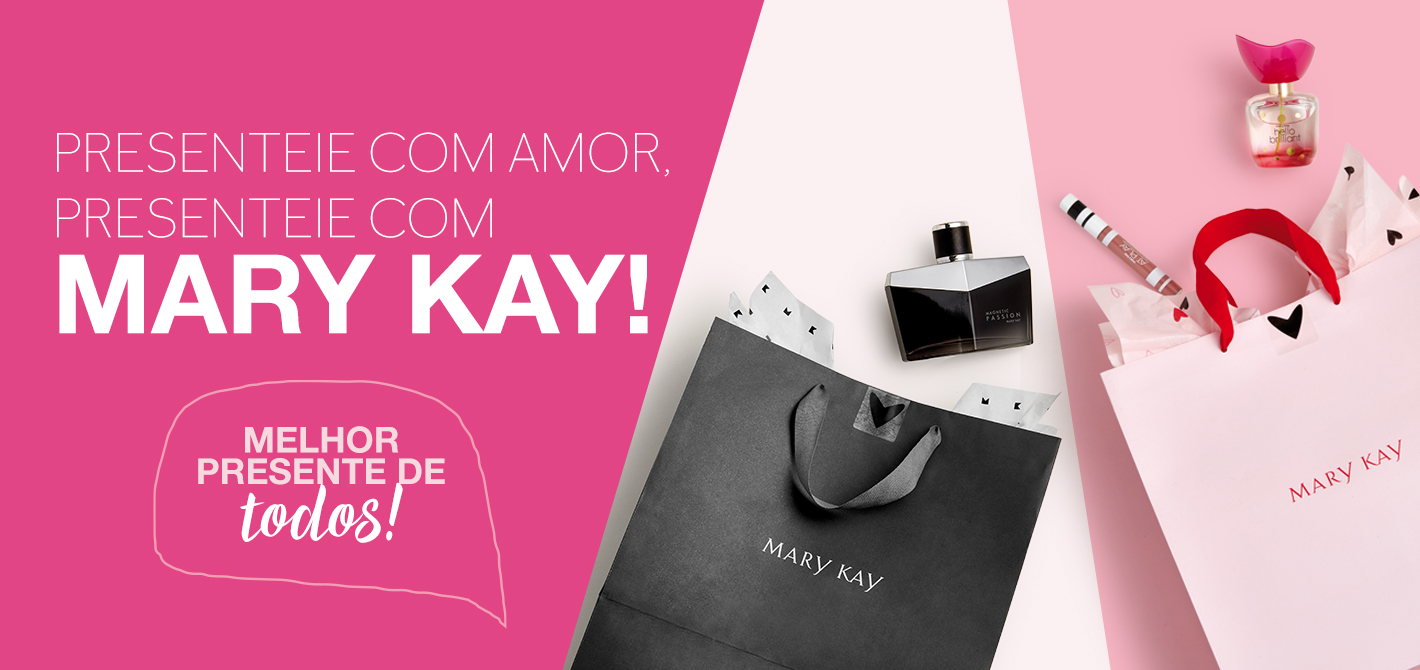 Mary Kay - Presenteie com amor!