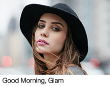 Look Good Morning, Glam